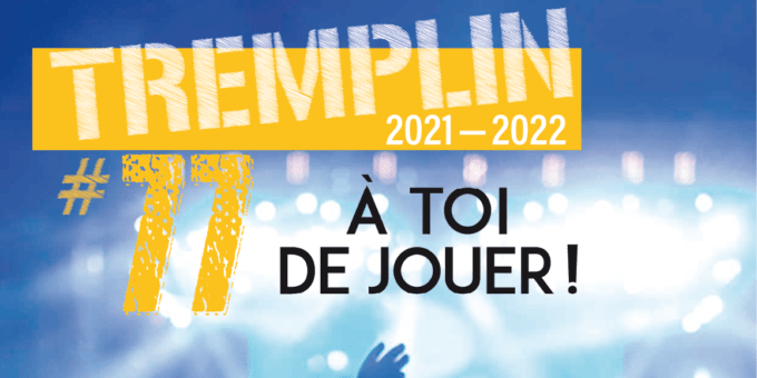 GRAND RENDEZ-VOUS : «TREMPLIN #77» 4ème édition !